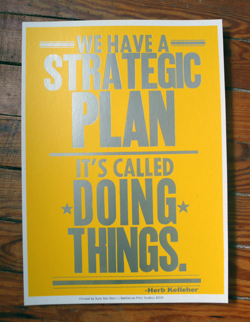 We have a strategic plan, it's called Doing Things