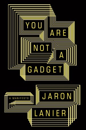 "Cover image of ""You Are Not a Gadget"""